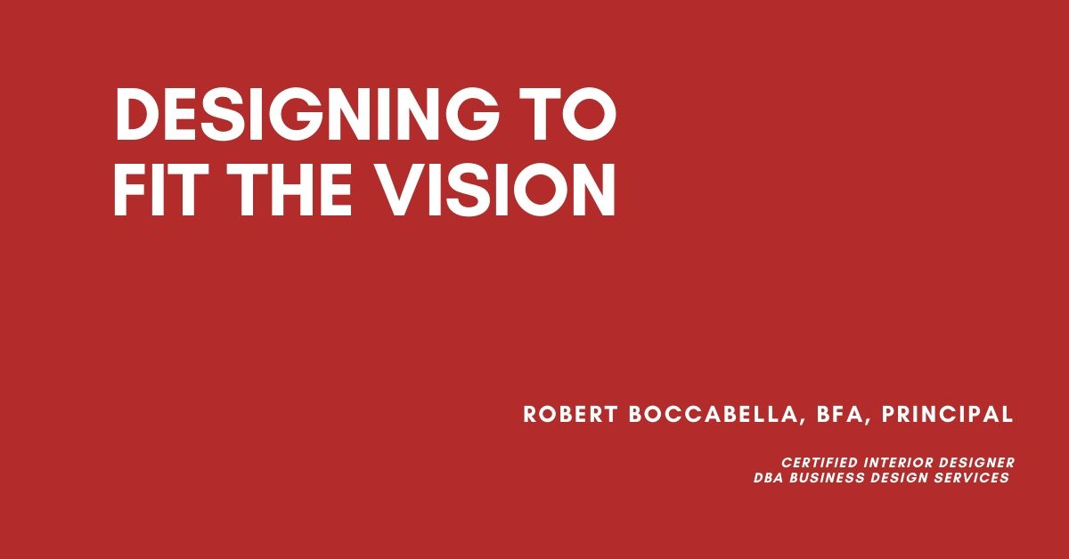 Designing To Fit The Vision